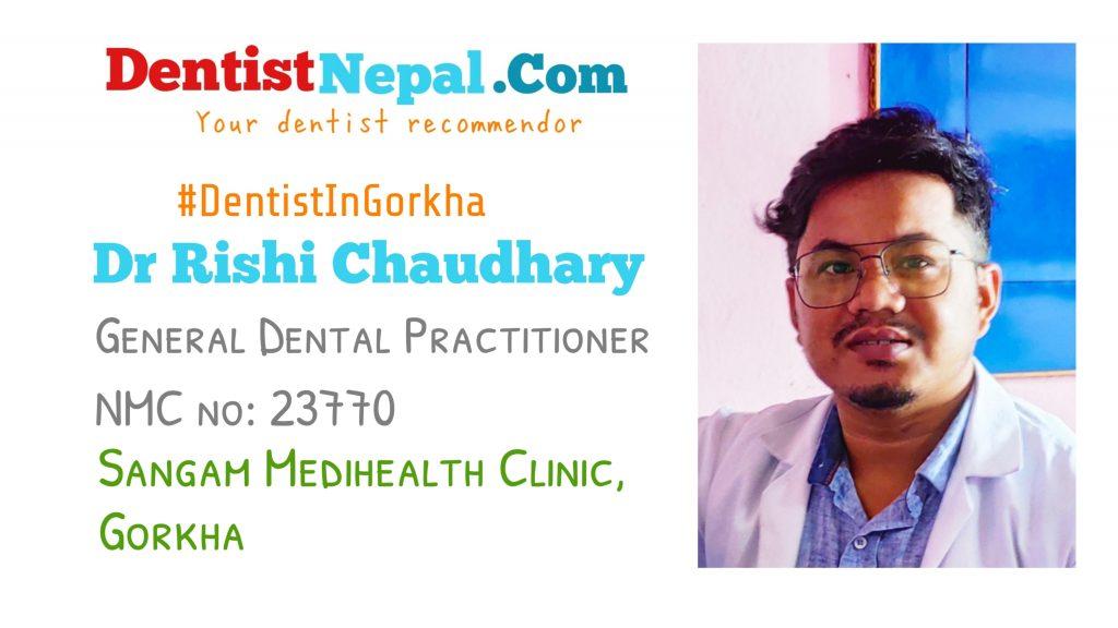 Dentist in Gorkha Dr Rishi Chaudhary
